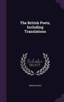 The British Poets, Including Translations
