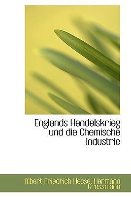 Englands Hendelskrieg Und Die Chemische Industrie