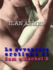 Le avventure erotiche di Sam e Rachel 2