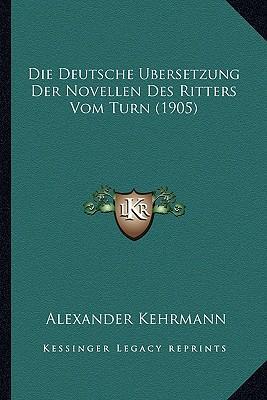 Die Deutsche Ubersetzung Der Novellen Des Ritters Vom Turn (1905)