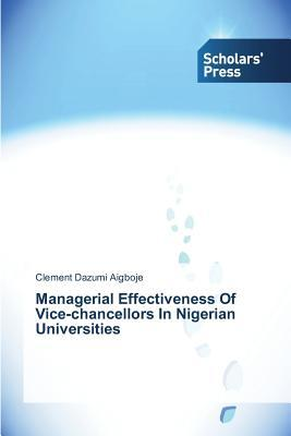 Managerial Effectiveness Of Vice-chancellors In Nigerian Universities