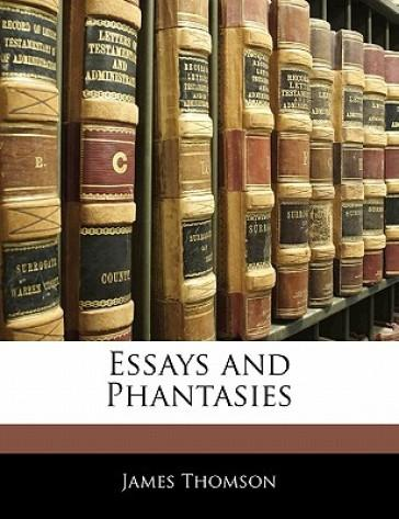 Essays and Phantasie...