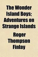 The Wonder Island Boys; Adventures on Strange Islands