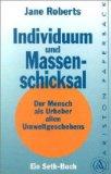 Individuum und Massenschicksal.