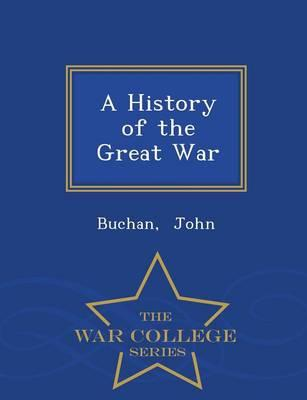 A History of the Great War - War College Series