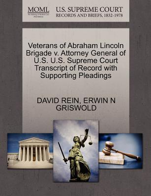 Veterans of Abraham Lincoln Brigade V. Attorney General of U.S. U.S. Supreme Court Transcript of Record with Supporting Pleadings