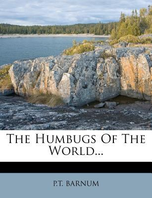 The Humbugs of the World...