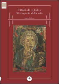 L'Italia di re Italo e storiografia della seta