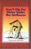 Don't Dig for Water Under the Outhouse
