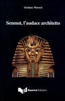 Senmut, l'audace architetto