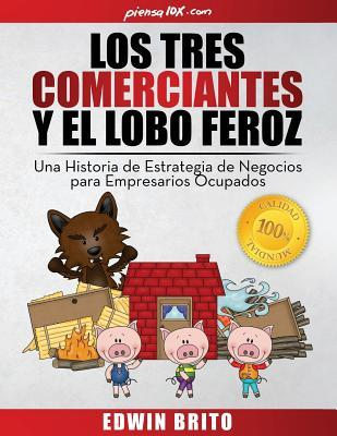 Los tres comerciantes y el lobo feroz/The three traders and the big bad wolf