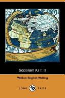 Socialism as It Is (Dodo Press)