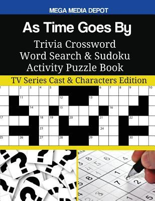 As Time Goes by Trivia Crossword Word Search & Sudoku Activity Puzzle Book