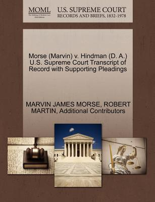 Morse (Marvin) V. Hindman (D. A.) U.S. Supreme Court Transcript of Record with Supporting Pleadings