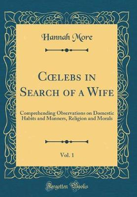 Coelebs in Search of a Wife, Vol. 1