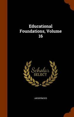 Educational Foundations, Volume 16