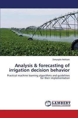 Analysis & forecasting of irrigation decision behavior