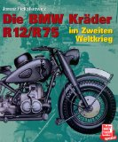 Die BMW Kräder R12/R75 im Zweiten Weltkrieg