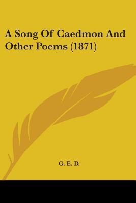 A Song of Caedmon and Other Poems (1871)