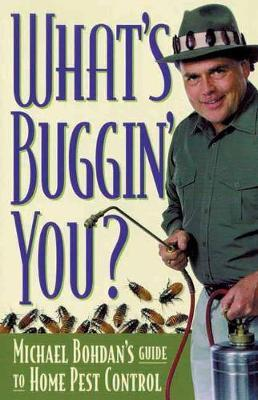 What's Buggin' You?