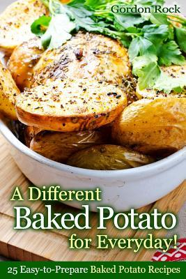 A Different Baked Potato for Everyday!