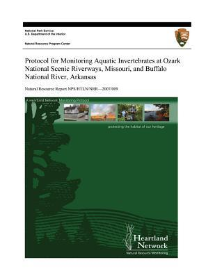 Protocol for Monitoring Aquatic Invertebrates at Ozark National Scenic Riverways, Missouri, and Buffalo National River, Arkansas