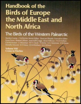 Handbook of the Birds of Europe, the Middle East and North Africa: Crows to Finches v.8