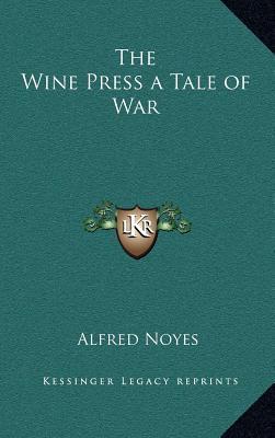 The Wine Press a Tale of War