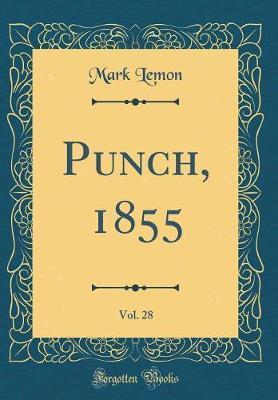 Punch, 1855, Vol. 28...