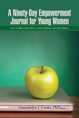 A Ninety-day Empowerment Journal for Young Women