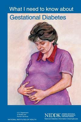 What I Need to Know About Gestational Diabetes