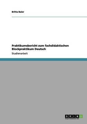 Praktikumsbericht zum fachdidaktischen Blockpraktikum Deutsch