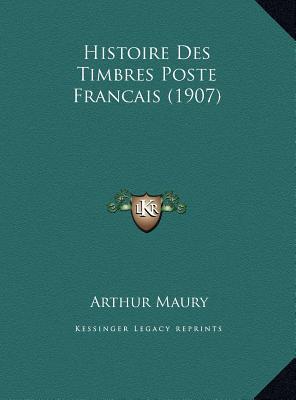 Histoire Des Timbres Poste Francais (1907)