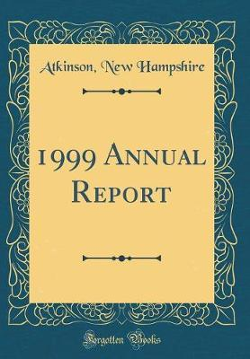 1999 Annual Report (Classic Reprint)