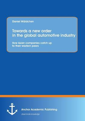 Towards a new order in the global automotive industry