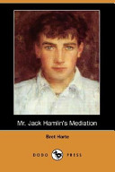 Mr. Jack Hamlin's Mediation (Dodo Press)