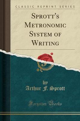 Sprott's Metronomic System of Writing (Classic Reprint)