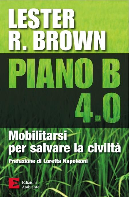 Piano B 4.0. Mobilitarsi per salvare la civiltà
