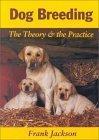 Dog Breeding-Theory & Practice/Ne