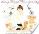 Lucy Maud Montgomery