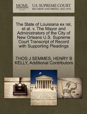 The State of Louisiana Ex Rel, et al. V. the Mayor and Administrators of the City of New Orleans U.S. Supreme Court Transcript of Record with Supporti