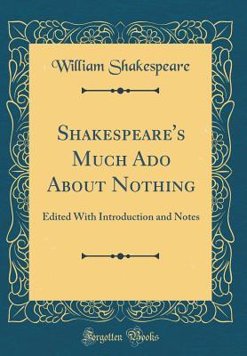 Shakespeare's Much Ado About Nothing