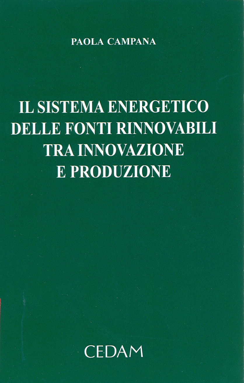Il sistema energetico delle fonti rinnovabili tra innovazione e produzione