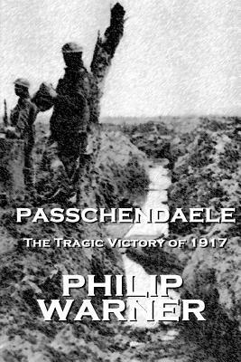 Phillip Warner - Passchendaele