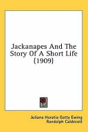 Jackanapes and the Story of a Short Life (1909)