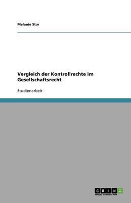 Vergleich der Kontrollrechte im Gesellschaftsrecht