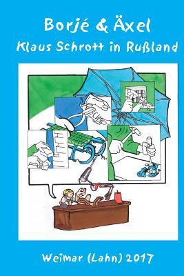 Klaus Schrott in Russland