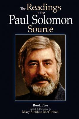 The Readings of the Paul Solomon Source Book 5