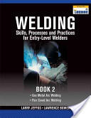 Welding Skills, Processes and Practices for Entry-Level Welders: Book 2