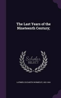 The Last Years of the Nineteenth Century;